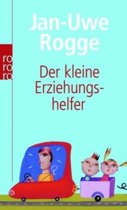 Der kleine Erziehungshelfer - Rogge, Jan-Uwe