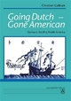 Going Dutch - Gone American - Christian Gelllinek