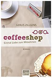 Coffeeshop: Einmal Liebe zum Mitnehmen. Roman (Allgemeine Reihe. Bastei Lübbe Taschenbücher)
