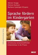 Werner Knapp;Diemut Kucharz;Barbara Gasteiger-Klicpera: Sprache fördern im Kindergarten