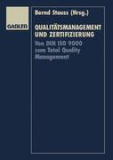 Qualitätsmanagement und Zertifizierung. Von DIN ISO 9000 zum Total Quality Management