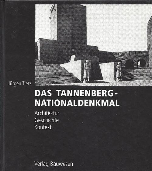 Das Tannenberg-Nationaldenkmal Architektur, Geschichte, Kontext - Tietz, Jürgen