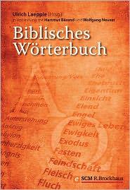 Biblisches Wörterbuch - Ulrich Laepple (Editor), Wolfgang Neuser (Editor), Hartmut Bärend (Editor)