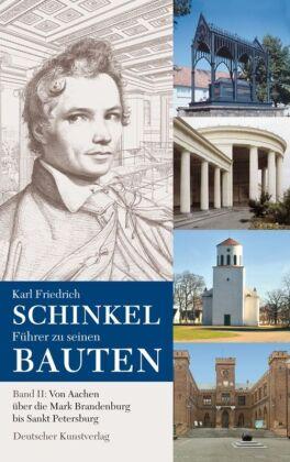 Karl Friedrich Schinkel. FÃhrer zu seinen Bauten: Von Aachen Ãber die Mark Brandenburg bis Sankt Petersburg - Hrsg.: Schinkelzentrum - Cramer, Johannes (Hrsg.) / Laible, Ulrike (Hrsg.) / NÃgelke, Hans-Dieter (Hrsg.)