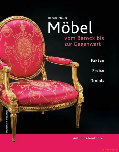 Möbel vom Barock bis zur Gegenwart  Antiquitäten-Führer - Renate Möller