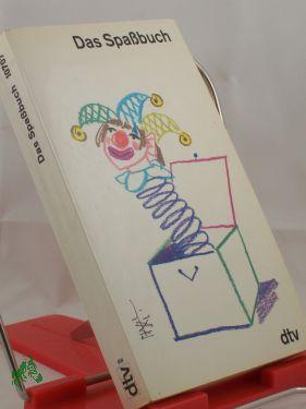 Das Spassbuch : Geschichten, Glossen, Gedichte u. natürl. Cartoons / zsgest. von Helga Dick u. Lutz-W. Wolff - Dick, Helga (Herausgeber)