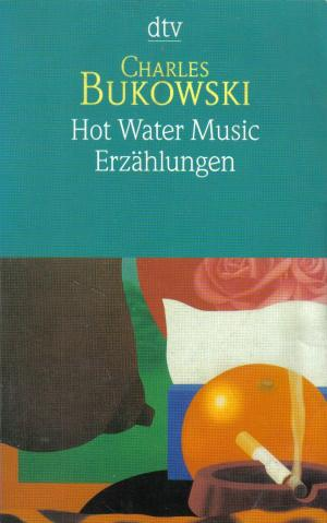 Hot Water Music - Bukowski, Charles