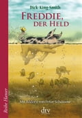 Freddie, der Held - Anneliese Ohly, Dick King-Smith, Peter Schössow
