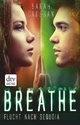 Breathe - Flucht nach Sequoia - Sarah Crossan