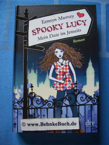 Spooky Lucy - Mein Date im Jenseits - Murray, Tamsyn