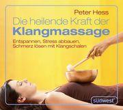 Peter Hess: Die heilende Kraft der Klangmassage