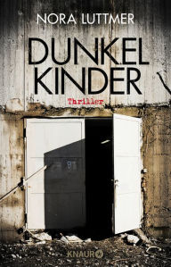 Dunkelkinder: Thriller Nora Luttmer Author