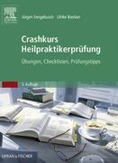 Jürgen Sengebusch;Ulrike Bastian: Crashkurs Heilpraktikerprüfung