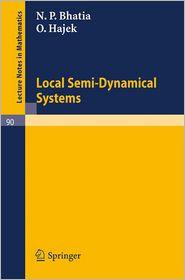 Local Semi-Dynamical Systems - N.P. Bhatia, O. Hajek