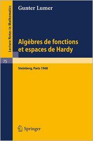 Algebres de fonctions et espaces de Hardy - Gunter Lumer