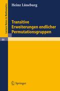 Lüneburg, Heinz: Transitive Erweiterungen endlicher Permutationsgruppen
