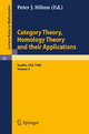 Category Theory, Homology Theory and Their Applications. Proceedings of the Conference Held at the Seattle Research Center of the Battelle Memorial Institute, June 24 - July 19, 1968 - P.J. Hilton
