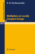 Parthasarathy, K. R.: Multipliers on Locally Compact Groups