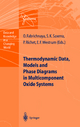 Thermodynamic Data, Models, and Phase Diagrams in Multicomponent Oxide Systems - Olga Fabrichnaya; Surendra K. Saxena; Pascal Richet; Edgar F. Westrum