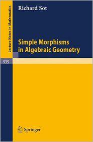 Simple Morphisms in Algebraic Geometry - R. Sot