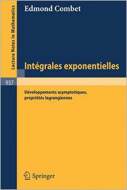Integrales Exponentielles: Developpements Asymptotiques, Proprietes Lagrangiennes - E. Combet