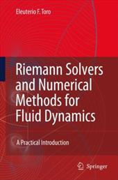 Riemann Solvers and Numerical Methods for Fluid Dynamics: A Practical Introduction - Toro, Eleuterio F.