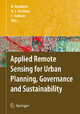 Applied Remote Sensing for Urban Planning, Governance and Sustainability - Maik Netzband; William L. Stefanov; Charles Redman