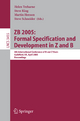 ZB 2005: Formal Specification and Development in Z and B - Helen Treharne; Steve King; Martin Henson; Steve Schneider