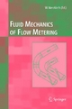 Fluid Mechanics of Flow Metering - Wolfgang Merzkirch;  Wolfgang Merzkirch.