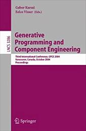Generative Programming and Component Engineering: Third International Conference, Gpce 2004, Vancouver, Canada, October 24-28, 200 - Karsai, G. / Karsai, Gabor / Visser, Eelco