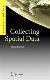 Collecting Spatial Data: Optimum Design of Experiments for Random Fields - Muller, Werner G.