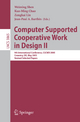 Computer Supported Cooperative Work in Design II - Weiming Shen; Kuo-Ming Chao; Zongkai Lin; Jean-Paul A. Barthès; Anne James