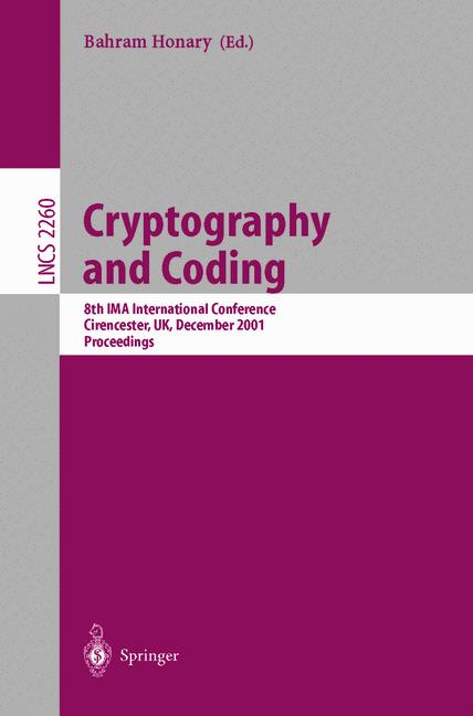 Cryptography and Coding: 8th IMA International Conference Cirencester, UK, December 17-19, 2001 Proceedings (Lecture Notes in Computer Science) - Honary, Bahram