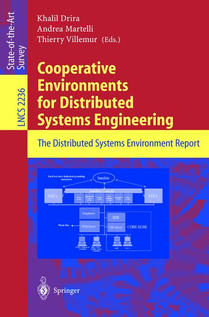 Cooperative Environments for Distributed Systems Engineering: The Distributed Systems Environment Report (Lecture Notes in Computer Science) - Martelli, Andrea, Thierry Villemur  and Khalil Drira