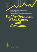 Aliprantis, Charalambos D.;Border, Kim C;Luxemburg, Wilhelmus A. J.: Positive Operators, Riesz Spaces, and Economics
