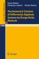 The Numerical Solution of Differential-Algebraic Systems by Runge-Kutta Methods - Ernst Hairer; Christian Lubich; Michel Roche