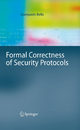 Formal Correctness of Security Protocols - Giampaolo Bella