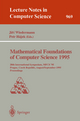 Mathematical Foundations of Computer Science 1995 - Jiri Wiedermann; Petr Hajek