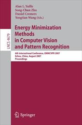 Energy Minimization Methods in Computer Vision and Pattern Recognition: 6th International Conference, EMMCVPR 2007, Ezhou, China, - Zhu, Song-Chun / Yuille, Alan L. / Cremers, Daniel