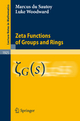 Zeta Functions of Groups and Rings - Marcus Du Sautoy; Luke Woodward