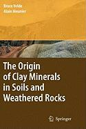 The Origin of Clay Minerals in Soils and Weathered Rocks