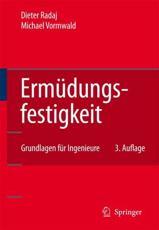 Ermüdungsfestigkeit - Dieter Radaj, Michael Vormwald