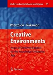 Creative Environments: Issues of Creativity Support for the Knowledge Civilization Age - Wierzbicki, Andrzej P. / Nakamori, Yoshiteru