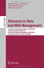 Advances in Data and Web Management: Joint 9th Asia-Pacific Web Conference, APweb 2007 and 8th International Conference on Web-Age - Dong, Guozhu / Lin, Xuemin / Wang, Wei