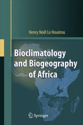 Bioclimatology and Biogeography of Africa - Le Houa(c)Rou, Henry N. / Houa(c)Rou, Henry N. / Houerou, Henry N.