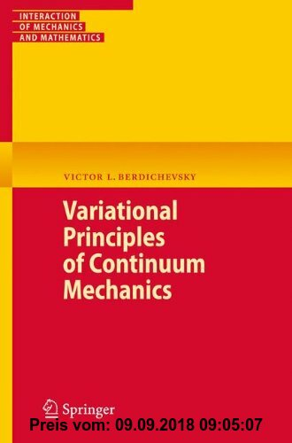 Gebr. - Variational Principles of Continuum Mechanics (Interaction of Mechanics and Mathematics)