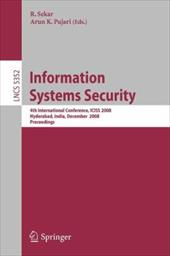 Information Systems Security: 4th International Conference, Iciss 2008, Hyderabad, India, December 16-20, 2008, Proceedings - Sekar, R. / Pujari, Arun K.