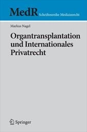 Organtransplantation Und Internationales Privatrecht - Nagel, Markus