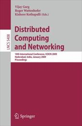 Distributed Computing and Networking: 10th International Conference, ICDCN 2009, Hyderabad, India, January 3-6, 2009, Proceedings - Garg, Vijay / Wattenhofer, Roger / Kothapalli, Kishore
