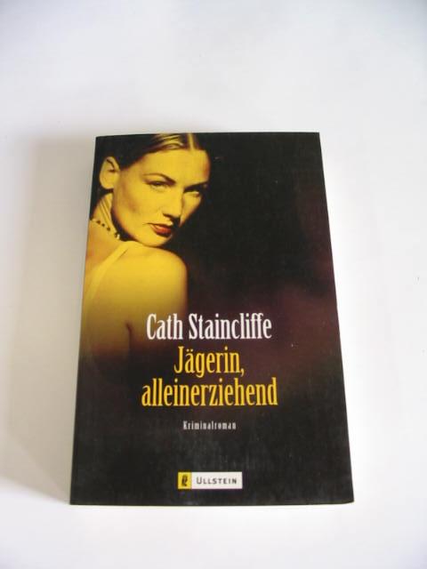 Cath Staincliffe: Jägerin, alleinerziehend